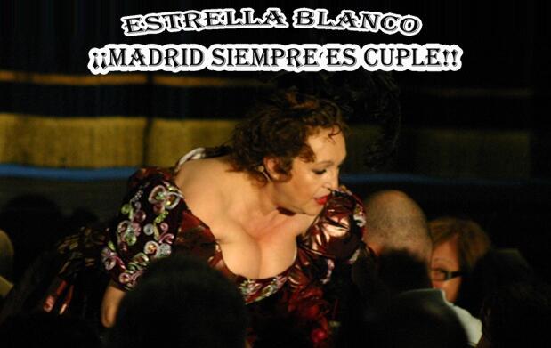Estrella Blanco:¡Madrid siempre es cuplé!