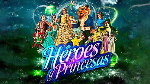 Héroes y Princesas. El Musical