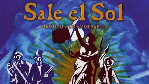 Sale el Sol, Tributo a Los Miserables